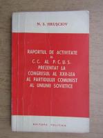 Anticariat: N. S. Hrusciov - Raportul de activitate al C.C. al P.C.U.S. prezentat la congresul al XXII-lea al Partidului Comunist al Uniunii Sovietice