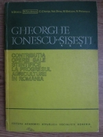 N. Saulescu - Gheorghe Ionescu Sisesti. Contributia operei sale stiintifice la progresul agriculturii in Romania