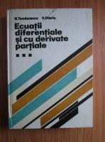 Anticariat: N. Teodorescu - Ecuatii diferentiale si cu derivate partiale (volumul 3). Ecuatiile fizicii matematice