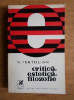 Anticariat: N. Tertulian - Critica, estetica, filozofie
