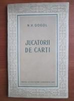 N. V. Gogol - Jucatorii de carti