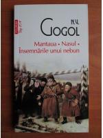 N. V. Gogol - Mantaua. Nasul. Insemnarile unui nebun (Top 10+)
