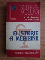 N. Vatamanu, G. Bratescu - O istorie a medicinii