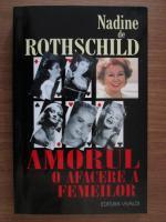 Anticariat: Nadine de Rothschild - Amorul o afacere a femeilor