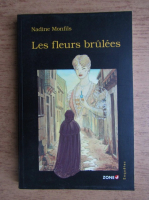Nadine Monfils - Les fleurs brulees