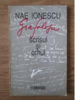 Nae Ionescu - Grafologie. Scrisul si omul