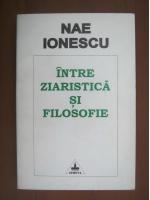 Nae Ionescu - Intre ziaristica si filosofie