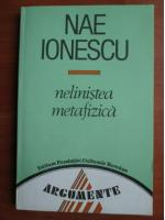 Nae Ionescu - Nelinistea metafizica