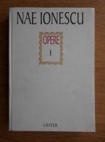Nae Ionescu - Opere. Cursuri de metafizica (volumul 1)