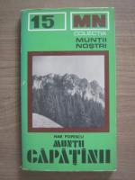 Nae Popescu - Muntii Capatanii (Colectia Muntii Nostri)