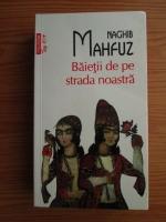 Anticariat: Naghib Mahfuz - Baietii de pe strada noastra (Top 10+)