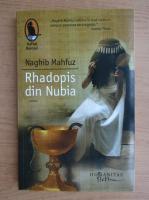 Anticariat: Naghib Mahfuz - Rhadopis din Nubia