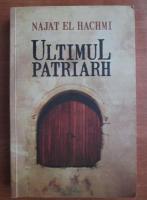 Anticariat: Najat el Hachmi - Ultimul patriarh