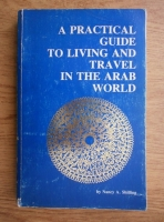 Nancy A. Shilling - A practical guide to living and travel in the arab world