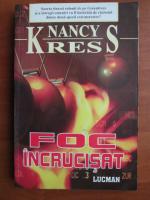 Anticariat: Nancy Kress - Foc incrucisat