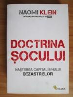 Naomi Klein - Doctrina socului. Nasterea capitalismului dezastrelor