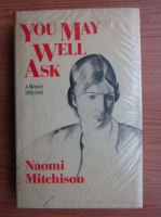 Anticariat: Naomi Mitchison - You may well ask