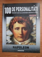 Anticariat: Napoleon (100 de personalitati, Oameni care au schimbat destinul lumii, nr. 18)