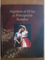 Anticariat: Napoleon al III-lea si Principatele Romane