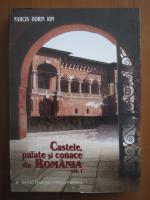 Narcis Dorin Ion - Castele, palate si conace din Romania (volumul 1)