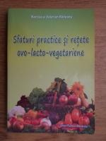 Anticariat: Narcisa Raileanu, Valerian Raileanu - Sfaturi practice si retete ovo-lacto-vegetariene