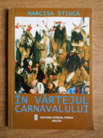 Narcisa Stiuca - In vartejul carnavalului
