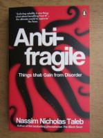Nassim Nicholas Taleb - Anti fragile. Things that gain from disorder