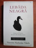 Anticariat: Nassim Nicholas Taleb - Lebada neagra. Impactul foarte putin probabilului