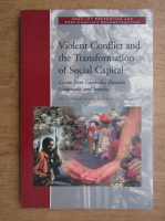 Anticariat: Nat Colletta - Violent conflict and the transformation of social capital