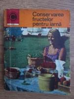 Anticariat: Natalia Tautu Stanescu - Conservarea fructelor pentru iarna