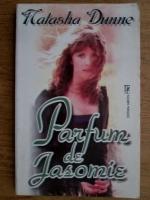 Natasha Dunne - Parfum de iasomie
