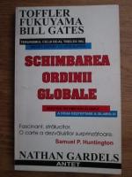 Anticariat: Nathan Gardels - Schimbarea ordinii globale vazuta de marii lideri ai lumii