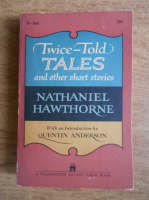 Nathaniel Hawthorne - Twice told tales and other short stories