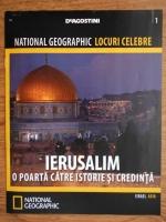 National Geographic locuri celebre, nr. 1. Ierusalim, o poarta catre istorie si credinta