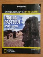 Anticariat: National Geographic locuri celebre, nr. 4. Insula Pastelui, Moai si linistea lor secreta