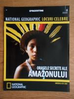 National Geographic, Locuri celebre, Orasele secrete ale Amazonului, nr. 8, 2012