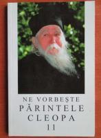 Anticariat: Ne vorbeste parintele Cleopa (volumul 11)