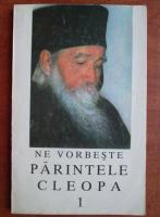 Anticariat: Ne vorbeste Parintele Cleopa (volumul 1)