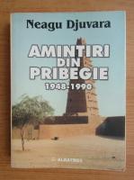 Anticariat: Neagu Djuvara - Amintiri din pribegie 1948-1990