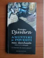 Anticariat: Neagu Djuvara - Amintiri si povesti mai deocheate