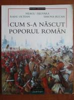 Anticariat: Neagu Djuvara - Cum s-a nascut poporul roman