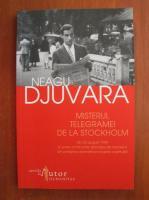 Neagu Djuvara - Misterul telegramei de la Stockholm