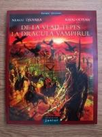 Neagu Djuvara, Radu Oltean - De la Vlad Tepes la Dracula vampirul