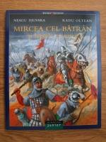 Neagu Djuvara, Radu Oltean - Mircea cel Batran si luptele cu turcii
