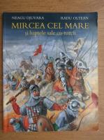 Anticariat: Neagu Djuvara, Radu Oltean - Mircea cel Mare si luptele sale cu turcii