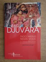 Neagu Djuvara - Thocomerius Negru Voda, un voivod de origine cumana la inceputurile Tarii Romanesti