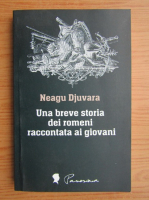 Anticariat: Neagu Djuvara - Una breve storia dei romeni raccontata ai giovani
