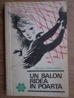 Anticariat: Neagu Radulescu - Un balon radea in poarta