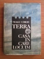 Anticariat: Neagu Udoroiu - Terra casa in care locuim