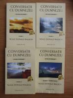 Neale Donald Walsch - Conversatii cu Dumnezeu (4 volume)